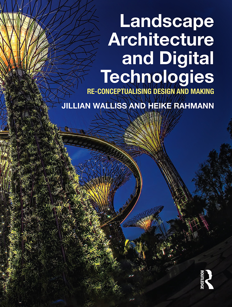 Co authors of book on digital technologies and landscape for Landscape architecture adelaide uni