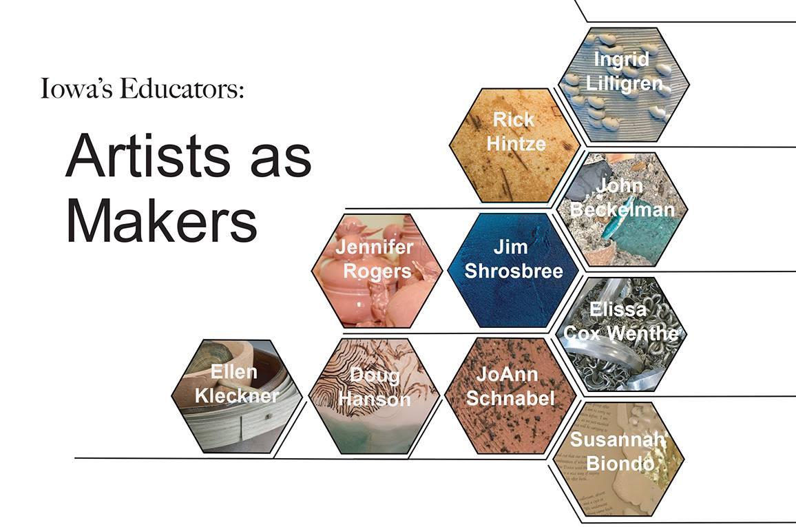 Iowa's Educators: Artists as Makers Exhibition