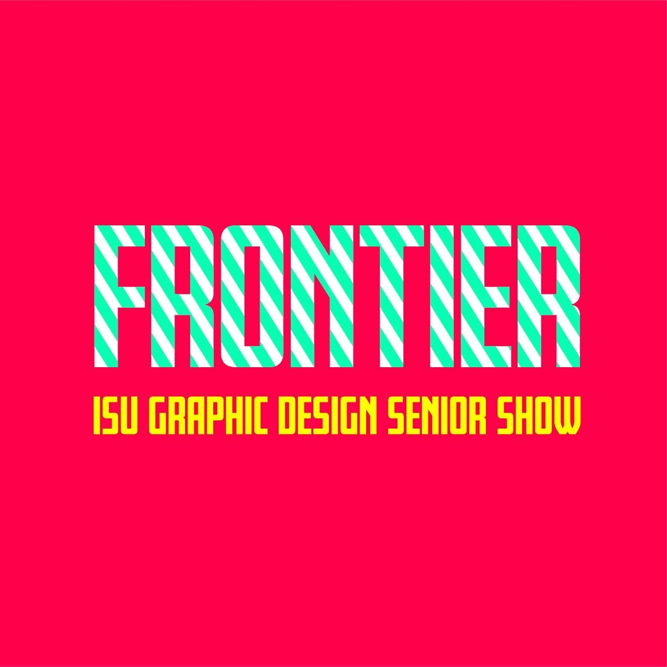 Frontier: On the Edge of Something Great - 2020 Graphic Design Senior Show